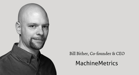 Bill Bither leads MachineMetrics to Drive Decisions with Machine Data